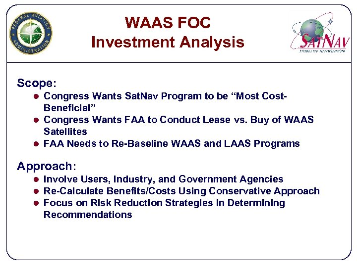 """WAAS FOC Investment Analysis Scope: l Congress Wants Sat. Nav Program to be """"Most"""
