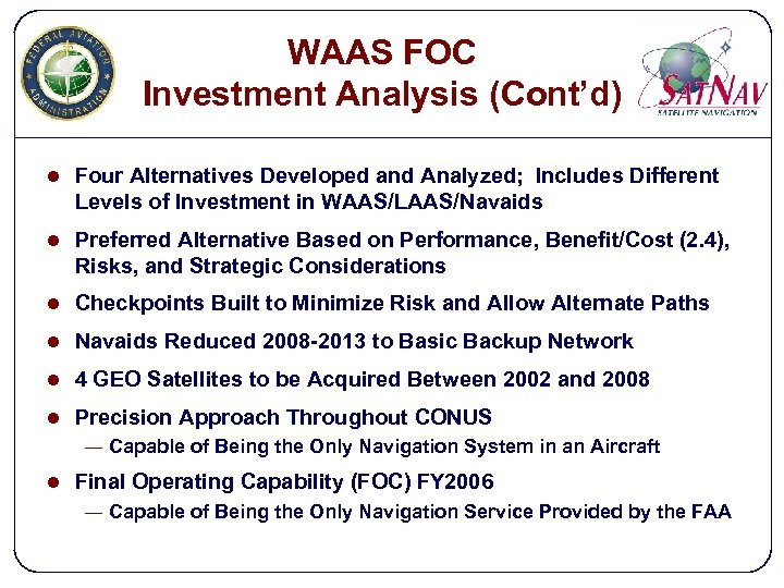 WAAS FOC Investment Analysis (Cont'd) l Four Alternatives Developed and Analyzed; Includes Different Levels
