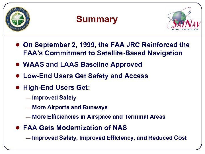 Summary l On September 2, 1999, the FAA JRC Reinforced the FAA's Commitment to