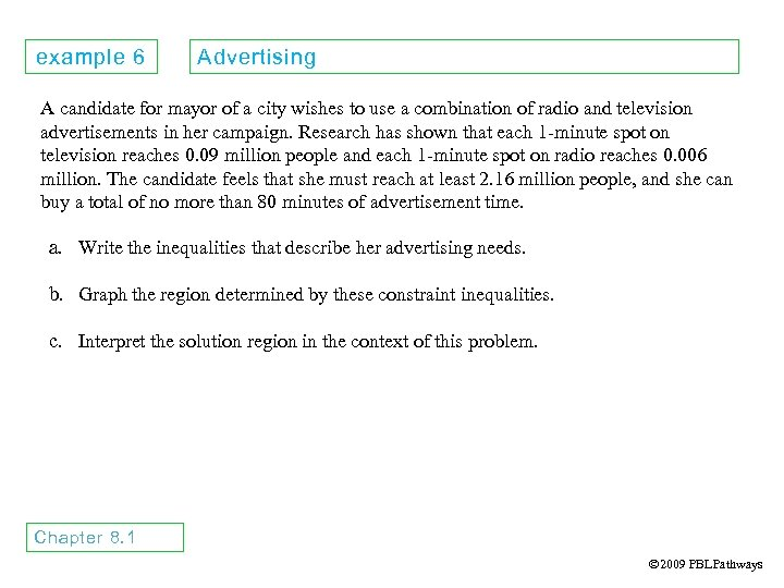 example 6 Advertising A candidate for mayor of a city wishes to use a
