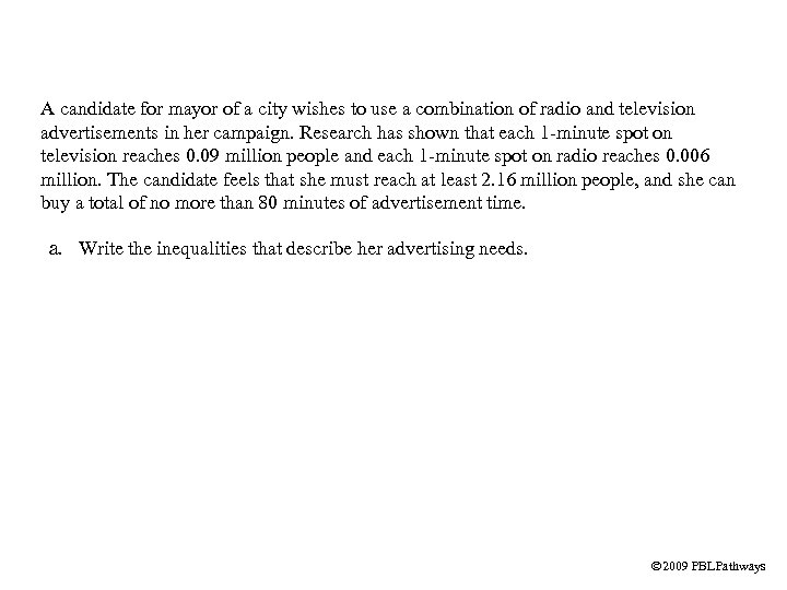 A candidate for mayor of a city wishes to use a combination of radio
