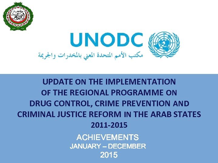 UPDATE ON THE IMPLEMENTATION OF THE REGIONAL PROGRAMME ON DRUG CONTROL, CRIME PREVENTION AND