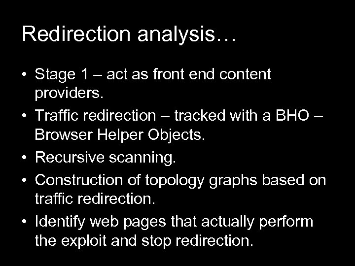 Redirection analysis… • Stage 1 – act as front end content providers. • Traffic