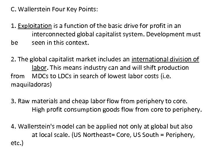 C. Wallerstein Four Key Points: 1. Exploitation is a function of the basic drive