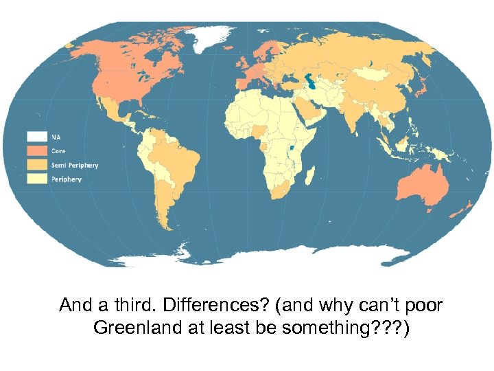And a third. Differences? (and why can't poor Greenland at least be something? ?