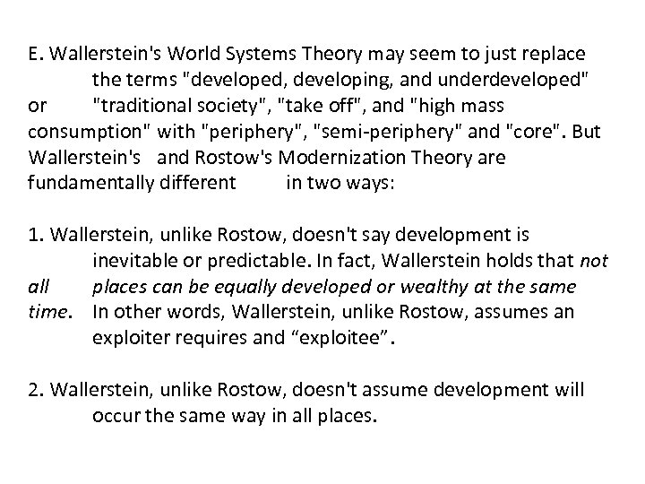 E. Wallerstein's World Systems Theory may seem to just replace the terms