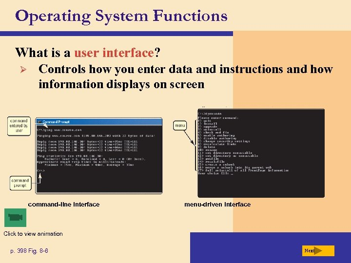 Operating System Functions What is a user interface? Ø Controls how you enter data