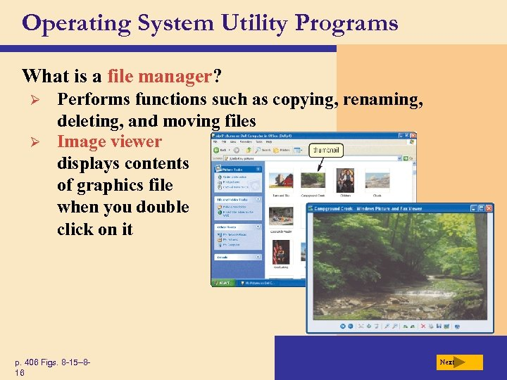 Operating System Utility Programs What is a file manager? Ø Ø Performs functions such