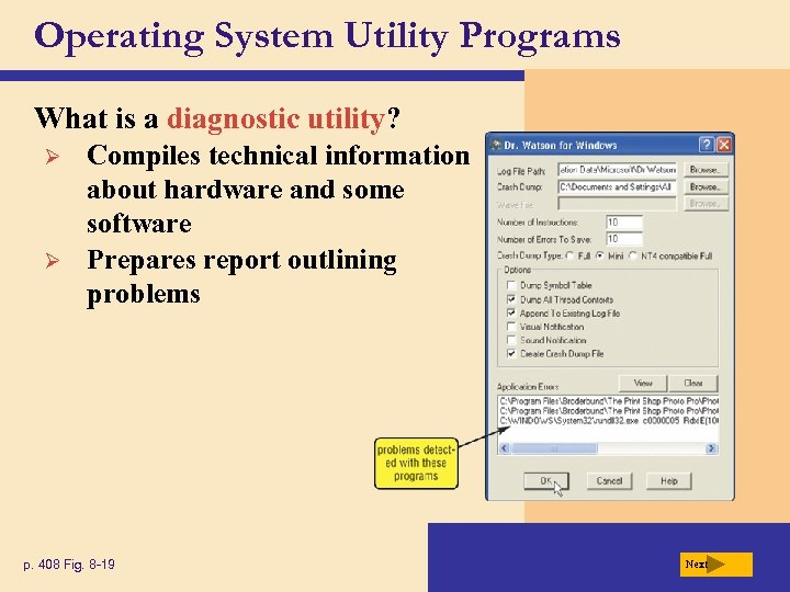 Operating System Utility Programs What is a diagnostic utility? Ø Ø Compiles technical information