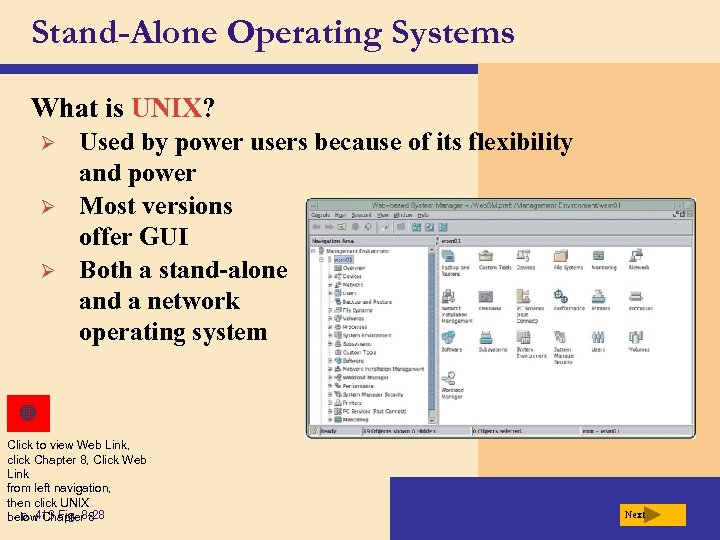 Stand-Alone Operating Systems What is UNIX? Ø Ø Ø Used by power users because