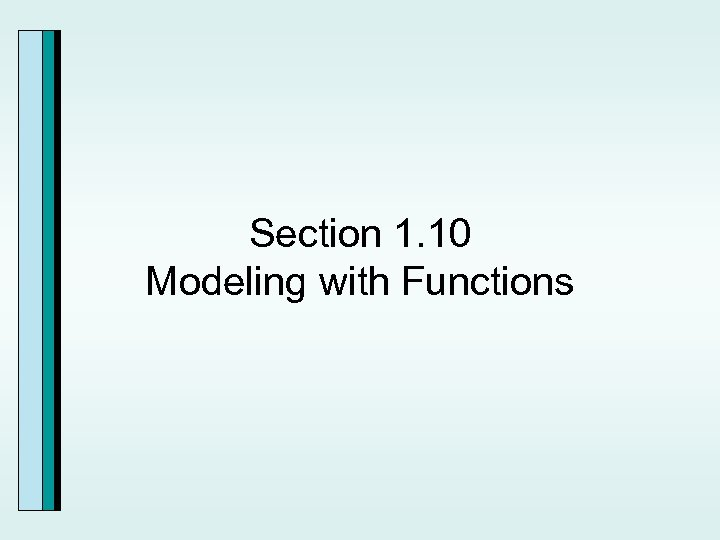 Section 1. 10 Modeling with Functions