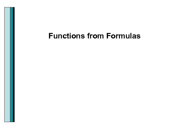 Functions from Formulas