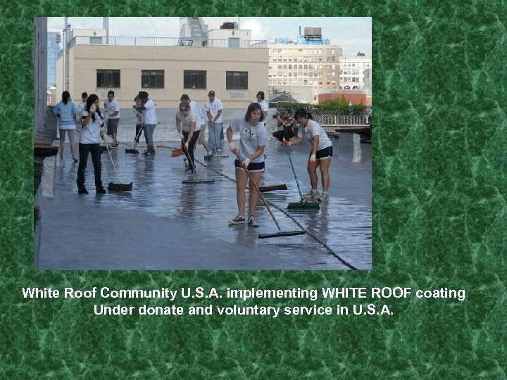 White Roof Community U. S. A. implementing WHITE ROOF coating Under donate and voluntary