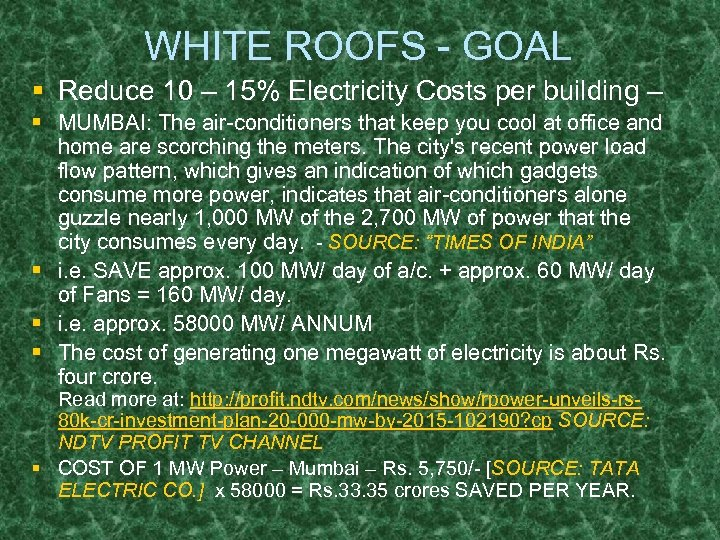 WHITE ROOFS - GOAL § Reduce 10 – 15% Electricity Costs per building –