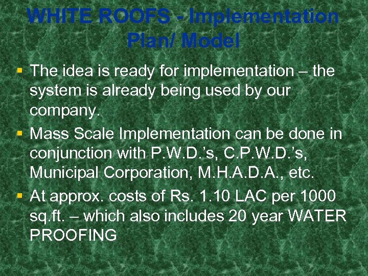 WHITE ROOFS - Implementation Plan/ Model § The idea is ready for implementation –