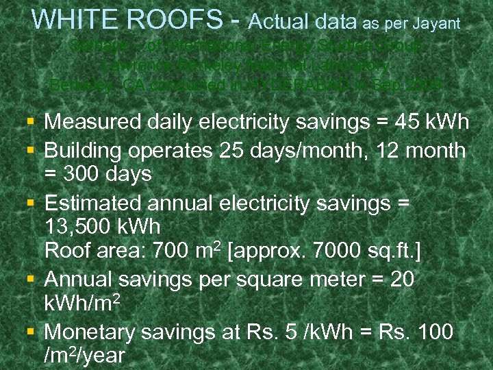 WHITE ROOFS - Actual data as per Jayant Sathaye – of International Energy Studies