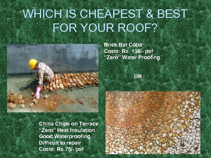 WHICH IS CHEAPEST & BEST FOR YOUR ROOF? Brick Bat Coba Costs: Rs. 130/-