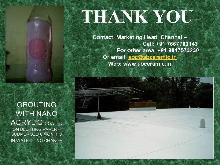 THANK YOU Contact: Marketing Head, Chennai – Cell: +91 7667703143 For other area: +91