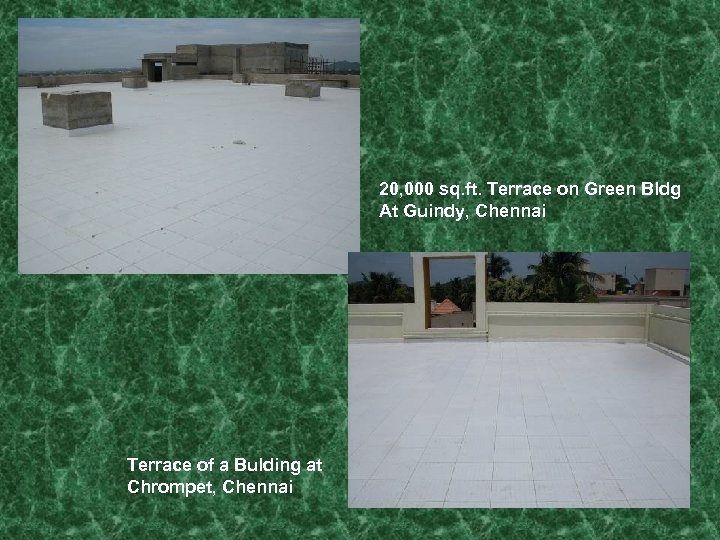 20, 000 sq. ft. Terrace on Green Bldg At Guindy, Chennai Terrace of a
