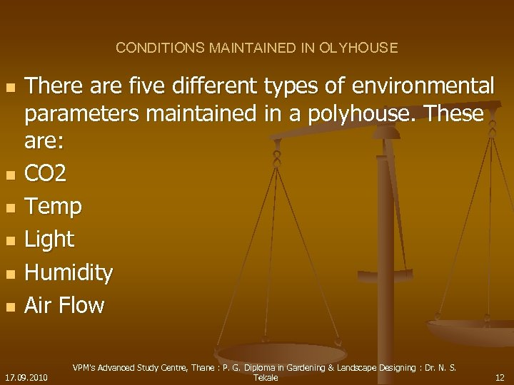 CONDITIONS MAINTAINED IN OLYHOUSE n n n There are five different types of environmental