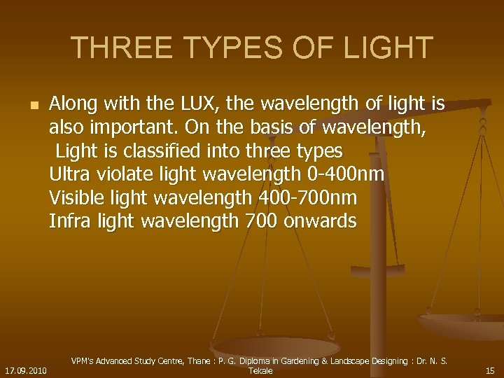 THREE TYPES OF LIGHT n 17. 09. 2010 Along with the LUX, the wavelength