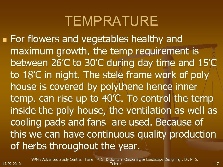 TEMPRATURE n For flowers and vegetables healthy and maximum growth, the temp requirement is