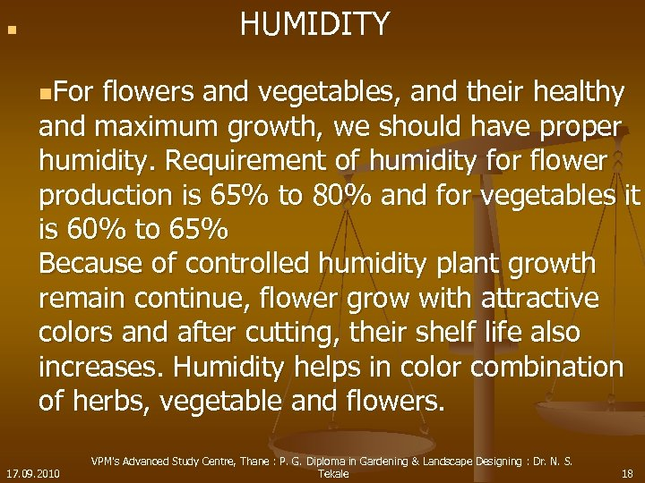 n HUMIDITY n. For flowers and vegetables, and their healthy and maximum growth, we