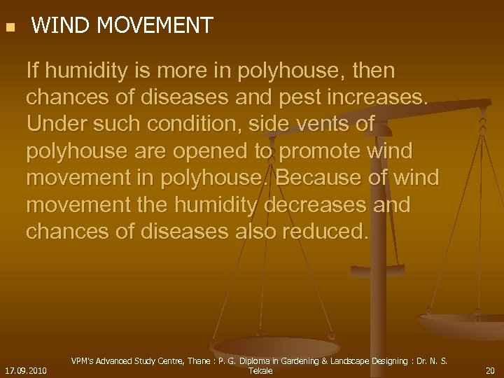 n WIND MOVEMENT If humidity is more in polyhouse, then chances of diseases and