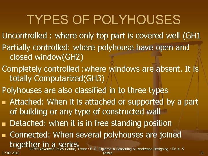TYPES OF POLYHOUSES Uncontrolled : where only top part is covered well (GH 1
