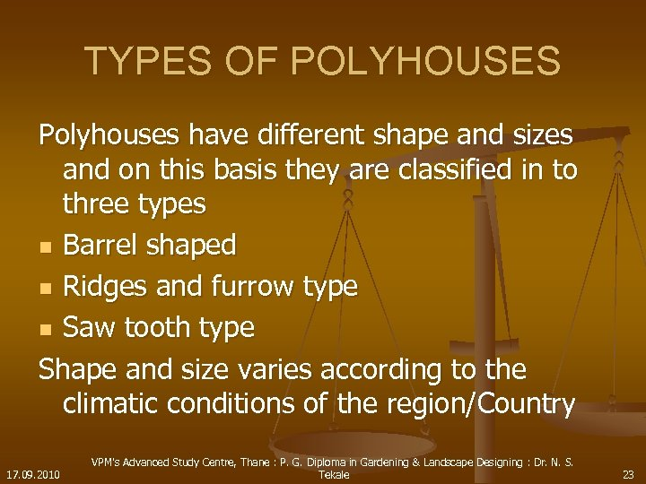 TYPES OF POLYHOUSES Polyhouses have different shape and sizes and on this basis they