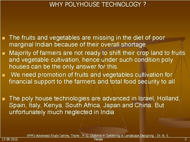 WHY POLYHOUSE TECHNOLOGY ? n n The fruits and vegetables are missing in