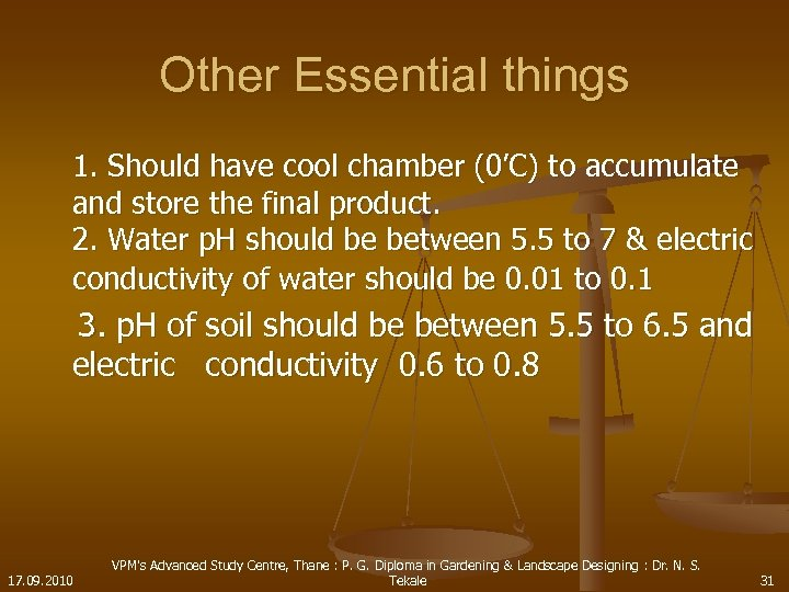 Other Essential things 1. Should have cool chamber (0'C) to accumulate and store the