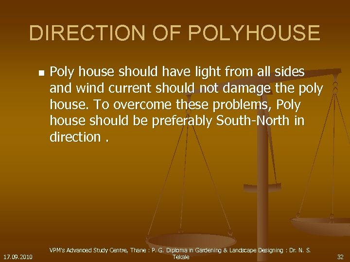 DIRECTION OF POLYHOUSE n 17. 09. 2010 Poly house should have light from all