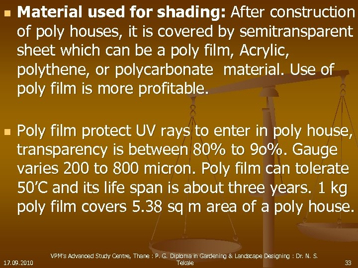 n Material used for shading: After construction of poly houses, it is covered by