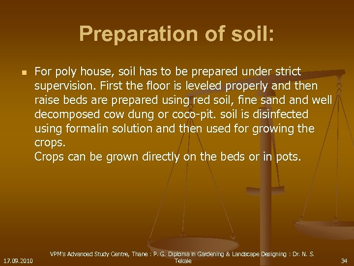 Preparation of soil: n 17. 09. 2010 For poly house, soil has to be