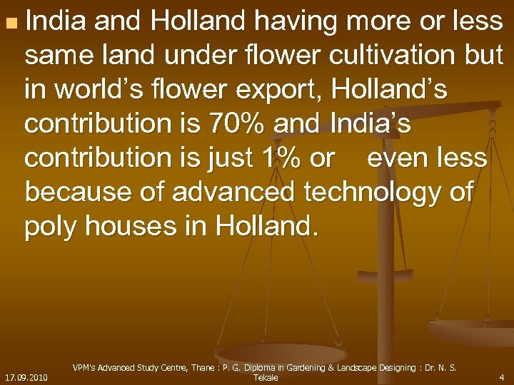 n India and Holland having more or less same land under flower cultivation but