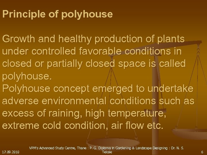 Principle of polyhouse Growth and healthy production of plants under controlled favorable conditions in
