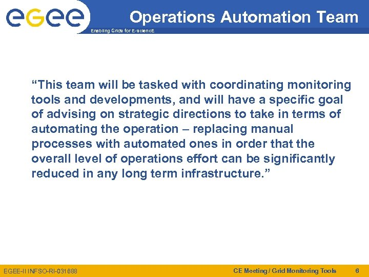 """Operations Automation Team Enabling Grids for E-scienc. E """"This team will be tasked with"""