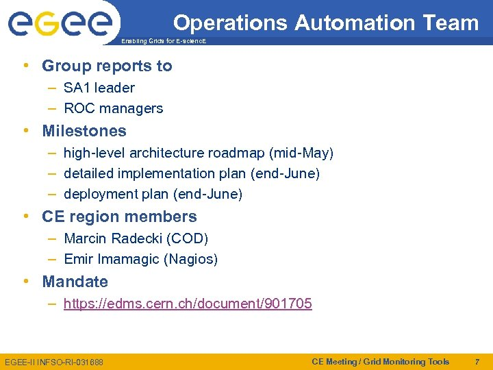 Operations Automation Team Enabling Grids for E-scienc. E • Group reports to – SA