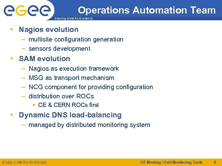Operations Automation Team Enabling Grids for E-scienc. E • Nagios evolution – multisite configuration