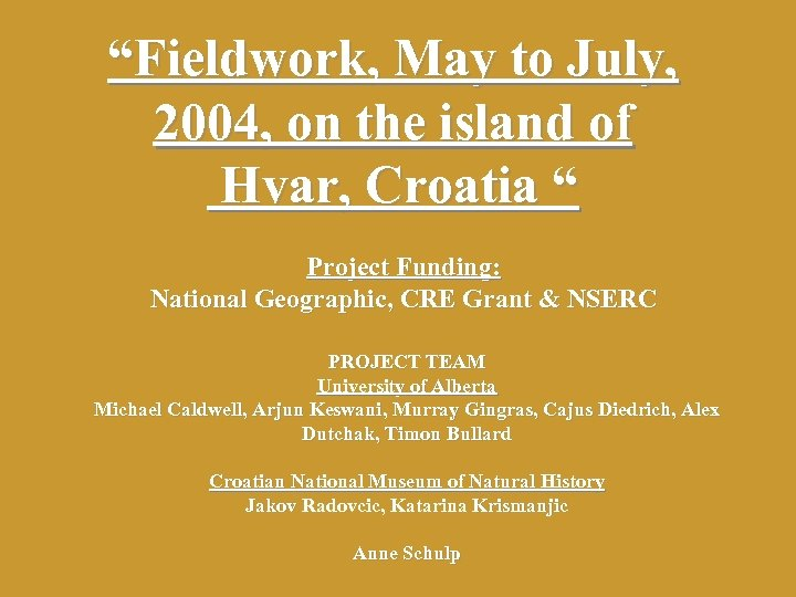 """""""Fieldwork, May to July, 2004, on the island of Hvar, Croatia """" Project Funding:"""