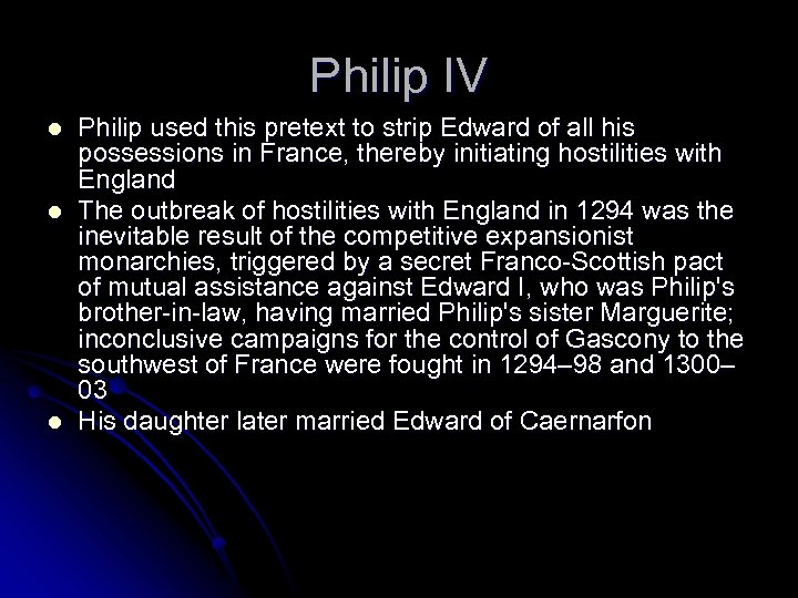 Philip IV l l l Philip used this pretext to strip Edward of all