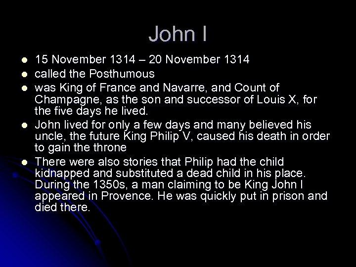 John I l l l 15 November 1314 – 20 November 1314 called the