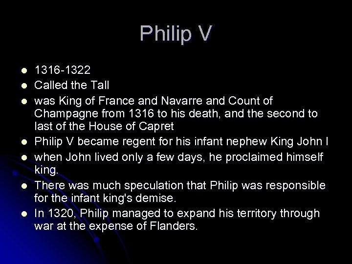 Philip V l l l l 1316 -1322 Called the Tall was King of