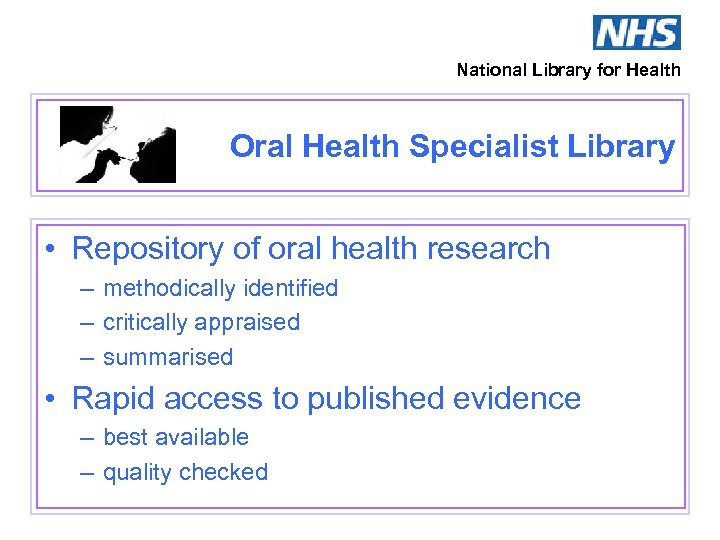 National Library for Health Oral Health Specialist Library • Repository of oral health research