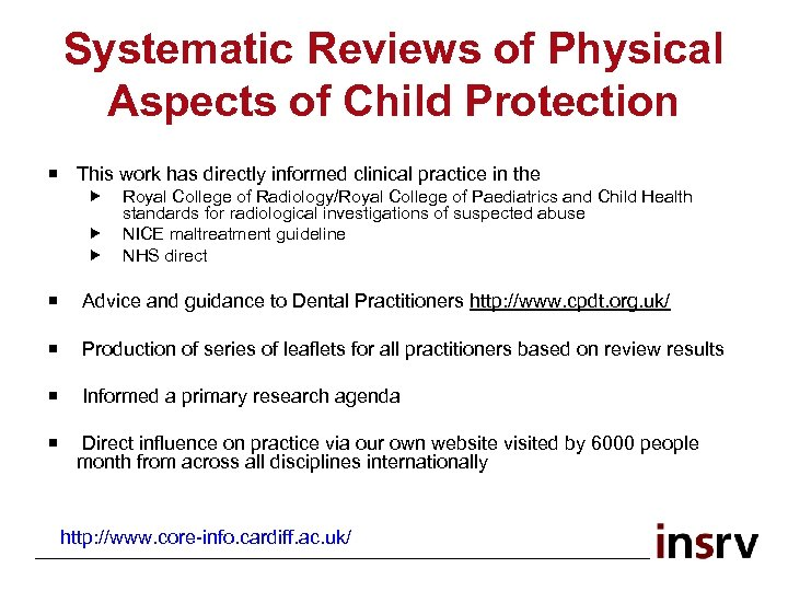 Systematic Reviews of Physical Aspects of Child Protection ¡ This work has directly informed