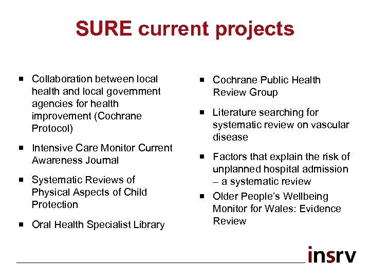 SURE current projects ¡ Collaboration between local health and local government agencies for health