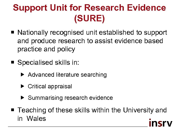Support Unit for Research Evidence (SURE) ¡ Nationally recognised unit established to support and
