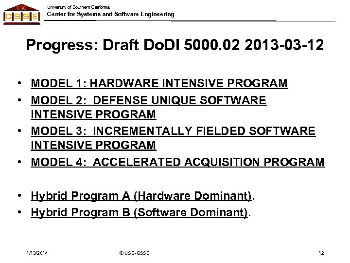 University of Southern California Center for Systems and Software Engineering Progress: Draft Do. DI