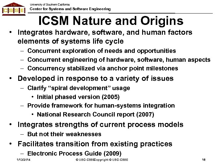 University of Southern California Center for Systems and Software Engineering ICSM Nature and Origins
